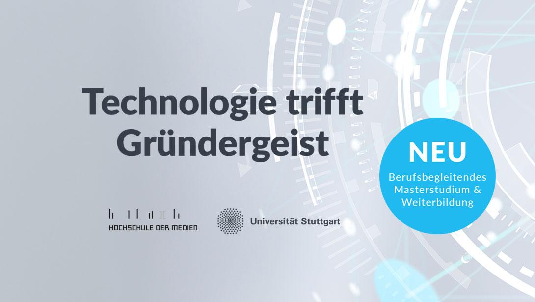 Masterstudiengang Entrepreneurship: Universität Stuttgart und Hochschule der Medien starten berufsbegleitende Entrepreneurship-Weiterbildung